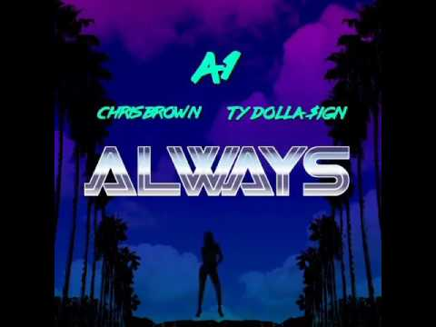 A1 - Always (feat. Chris Brown & Ty Dolla Sign) [Snippet HQ]