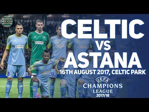 CELTIC VS ASTANA 16/08/2017 | MATCH PREVIEW/PREDICTIONS