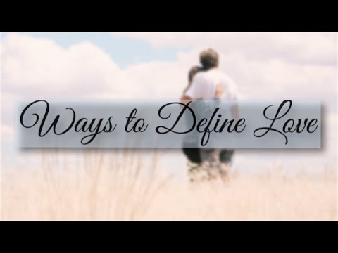 Ways to Define Love from YouTube · Duration:  3 minutes 27 seconds