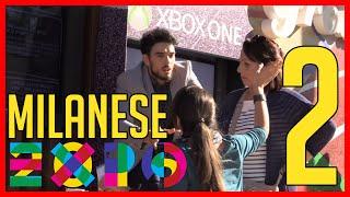 Il Milanese a Expo 2 - [Esperimento Sociale] - theShow