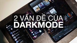 Hai vấn đề của giao diện nền tối (Dark Mode)
