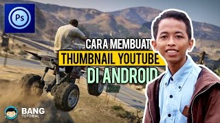Cara Membuat Thumbnail Youtube di Hp Android | Photoshop Touch Tutorial #1