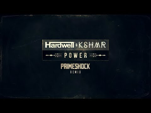 Hardwell & KSHMR - Power (Primeshock Remix)