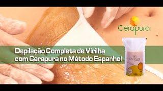 Depilação de Virilha Completa com CERAPURA no Método Espanh…