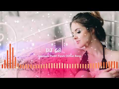 Jagnyala Pankha Futale(Baban) - Chillout Mix