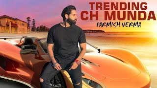 Parmish Verma | Trending Ch Munda (Official Video) HD 2018 | Latest Punjabi Song 2018