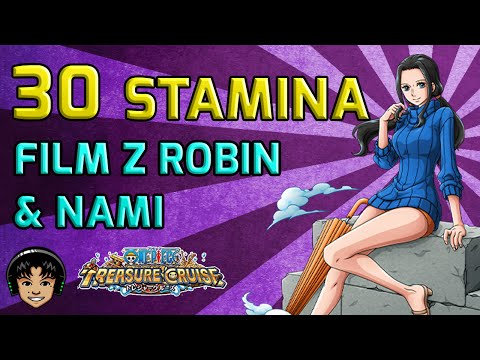Walkthrough for Film Z Robin & Nami 30 Stamina [One Piece Treasure Cruise]