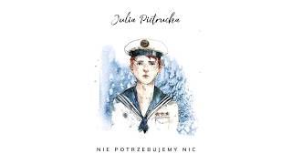 Julia Pietrucha - NIE POTRZEBUJEMY NIC (Postcards from the seaside album)