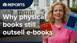 Why physical books still outsell e-books  CNBC Reports
