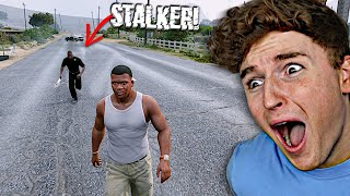 I Have A Creepy STALKER In GTA 5.. (TERRIFYING)