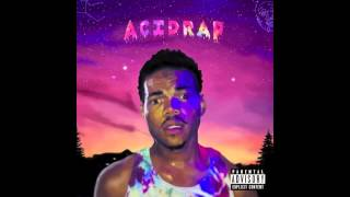 Chance The Rapper - NaNa (ft. Action Bronson) - Acid Rap (HQ W Download)
