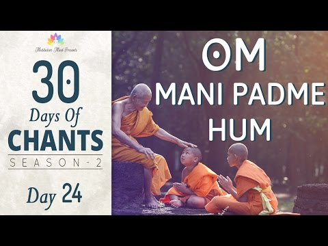 OM MANI PADME HUM | Mantra Meditation | 30 Days of Chants S2 - Day 24