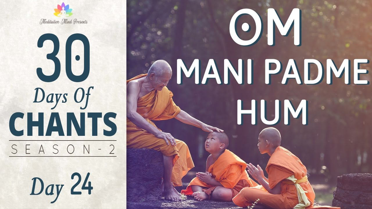 Om Mani Padme Hum Mantra Meditation 30 Days Of Chants