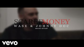 Wase & Johnny Doc - Scared Money (Prod. By YetBaby) (Official Video)