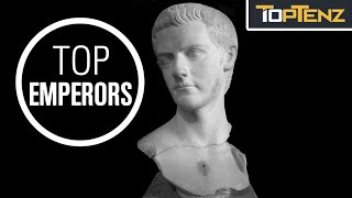 Top 10 Infamous Roman Emperors and Empresses