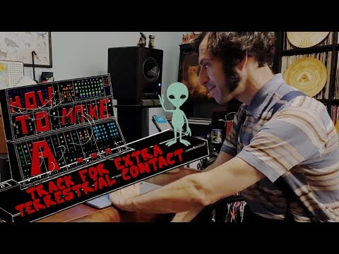 How to Make a Track for Extra Terrestrial Contact