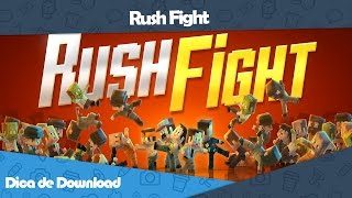 Dica de download mobile: Rush Fight - Gameplay (Android/IOS)