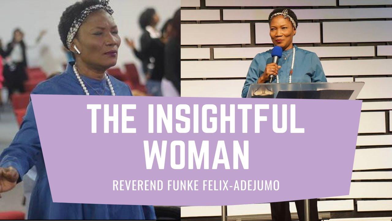 Download The Insightful Woman - Reverend Funke Felix-Adejumo - Women of Wisdom Conference 2020