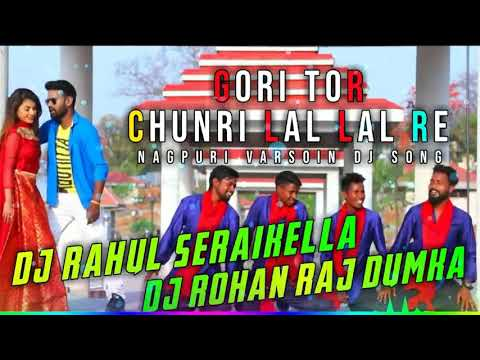 Jharkhand Kar Gori !! Gori Tor Chunri Lal Lal Re Nagpuri Version Dj Rahul Seraikella..