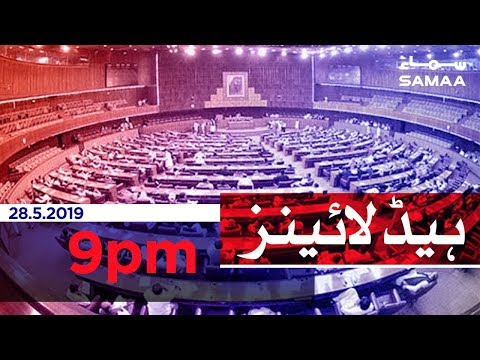 Samaa Headlines – 9PM – 28 May 2019