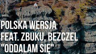 Teledysk: Polska Wersja - Oddalam się feat. ZBUKU, Bezczel prod. Choina
