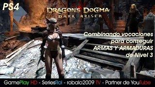 Dragon Dogma Dark Arisen Combicando vocaciones para conseguir ARMAS Y ARMADURAS nivel 3 | SeriesRol