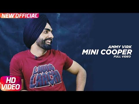 Mini Cooper (Video Song) | Ammy Virk | Sonam Bajwa | Nikka Zaildar | Latest Punjabi Song 2018