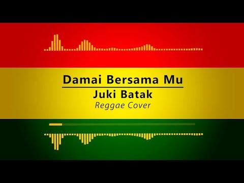 Damai BersamaMu - Chrisye (Reggae Cover By Juki Batak)