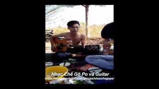 Nhạc Chế Gõ Po và Guitar - Đồng Tiền Xương Máu 2016 - (Hai Lúa + Ty)