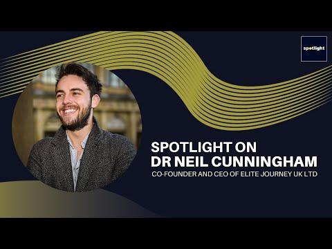 Spotlight on Dr Neil Cunningham - Co-founder and CEO of Elite Journey UK Ltd