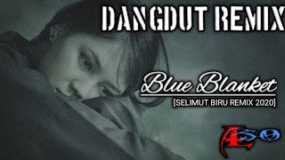 REMIX DANGDUT 2020 - SELIMUT BIRU by alsoDJ