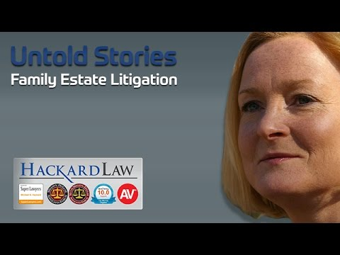 Untold Stories of Family Estate Disputes | CA Probate Litigation