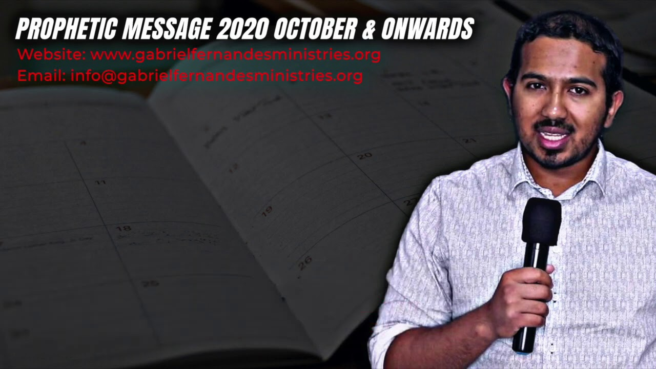 PROPHETIC MESSAGE FOR 2020 OCTOBER AND ONWARDS BY EVANGELIST GABRIEL FERNANDES