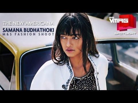 Samana Budhathoki Fashion Shoot | THE NEW AMERICANA | M&S SPOTLIGHT | M&S VMAG