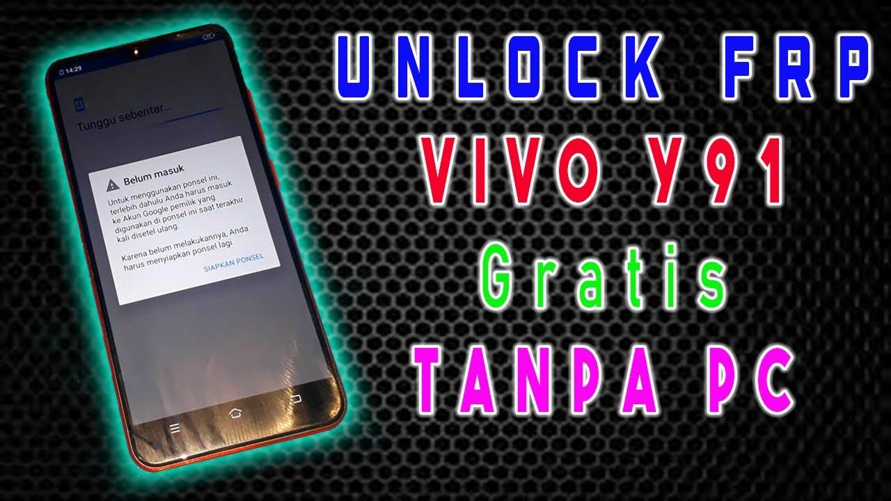 Unlock Frp Vivo Y91 Lupa Akun Google Gratis Tanpa Pc For Gsm