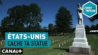 États-Unis : Cache ta statue - L'Effet Papillon – CANAL+