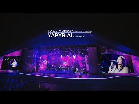 iFLY & OTYRAR SAZY - Yapyr-ai (kazakh folk song) LIVE@Astana Expo 2017
