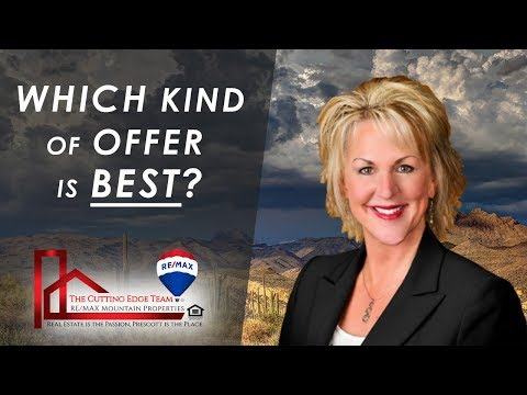Prescott, Arizona Real Estate Agent: Which Kind of Offer Is Best?
