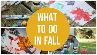 ЧЕМ ЗАНЯТЬСЯ ОСЕНЬЮ С ДЕТЬМИ? What To Do In Fall!