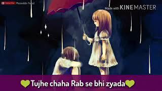 Download lagu Tujhe chaha rab se bhi zyada MP3