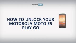 HOW TO UNLOCK Motorola Moto E5 Play Go by UnlockUnit