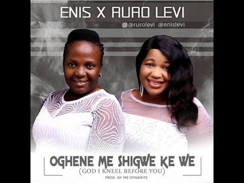 Oghene Me Shigwe Kewe - Enis & Ruro Levi