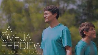 Marcos Vidal - La Oveja Perdida  ft. Joel Vidal