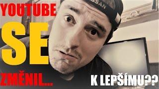 YouTube se změnil... K LEPŠÍMU??