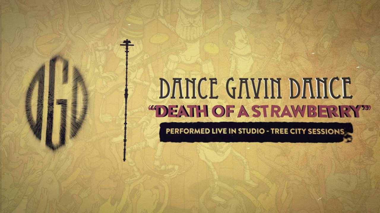 dance-gavin-dance-death-of-a-strawberry-tree-city-sessions-riserecords