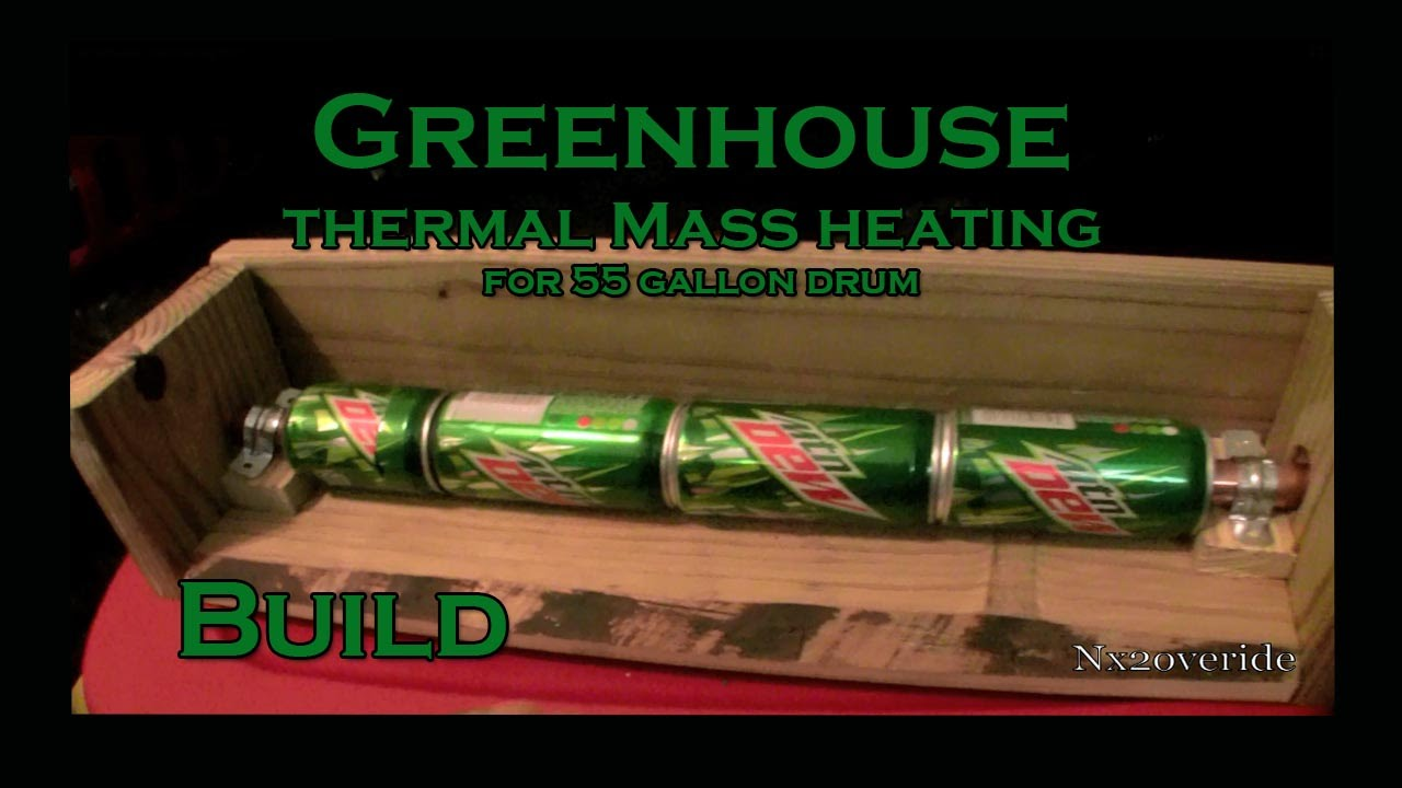 Greenhouse thermal mass heating idea build youtube for How to make house green