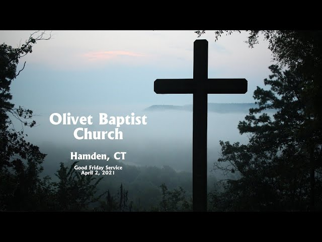 Olivet Baptist Church Good Friday Service