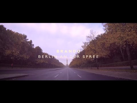 Brando - Berlin an der Spree (Official Video)