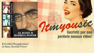 Al Bano, Romina Power - Felicità (Happyness) - ITmYOUsic