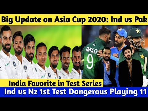 Big Update On Asia Cup 2020: Ind Vs Pak | India Favorite In 1st Test Playing 11 | #IndvsNz